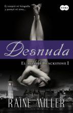 desnuda (el affaire blackstone 1) (ebook)-raine miller-9788483654910