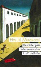 despietat pais de les meravelles i la fi del mon-haruki murakami-9788499302270