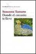 donde el corazon te lleve-susanna tamaro-9788432219160