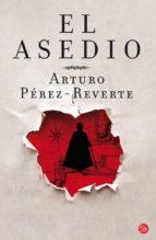 el asedio-arturo perez-reverte-9788466313810