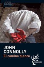 el camino blanco (serie charlie parker 4)-john connolly-9788483835630