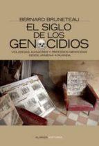 el siglo de los genocidios: violencias, masacres y procesos genoc idas desde armenia a ruanda-bernard bruneteau-9788420648460