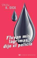 fluyan mis lagrimas, dijo el policia-josep manuel novoa-9788445078600