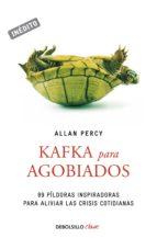 KAFKA PARA AGOBIADOS (GENIOS PARA LA VIDA COTIDIANA) (EBOOK) + #2#PERCY, ALLAN#119681#