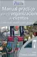 manual practico para organizacion de eventos: tecnicas de organiz acion de actos ii-carlos fuente lafuente-9788495789150