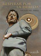 respirar por la herida (ebook)-victor del arbol-9788415098850
