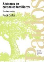 sistemas de creencias familiares: terapia y cambio-rudi dallos-9788449303050