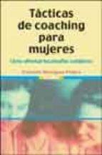 tacticas de coaching para mujeres: como afrontar los desafios cot idianos-conchita rodriguez franco-9788497561990