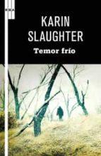 temor frio-karin slaughter-9788498679250