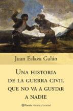 una historia de la guerra civil que no va a gustar a nadie-juan eslava galan-9788408058830