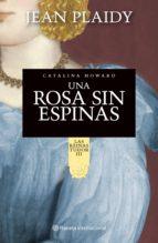 una rosa sin espinas. catalina howard (ebook)-jean plaidy-9786070717000