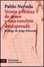 veinte poemas de amor y una cancion desesperada-pablo neruda-9788420634180
